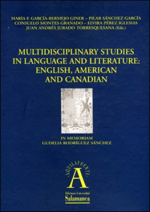 Cubierta para Multidisciplinary Studies in Language and Literature: English, American and Canadian. In memoriam Gudelia Rodríguez Sánchez