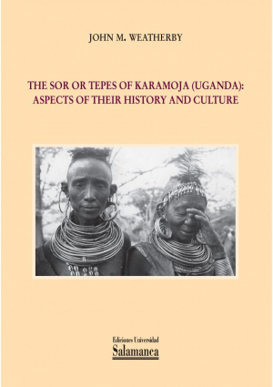 Cubierta para The Sor or Tepes of Karamoja (Uganda): Aspects of their History and Culture
