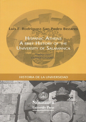 Cubierta para Hispanic Athens a brief history of the University of Salamanca