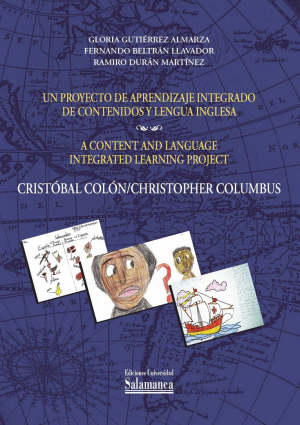 Cubierta para Un proyecto de aprendizaje integrado de contenidos y lengua inglesa: Cristóbal Colón / A Content and Language Integrated Learning Project: Christopher Columbus